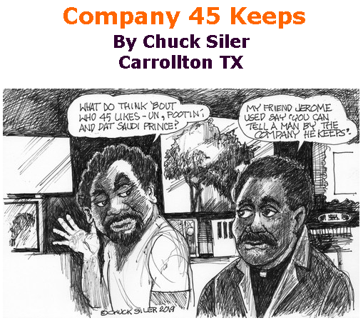 BlackCommentator.com July 11, 2019 - Issue 797: Company 45 Keeps - Political Cartoon By Chuck Siler, Carrollton TX