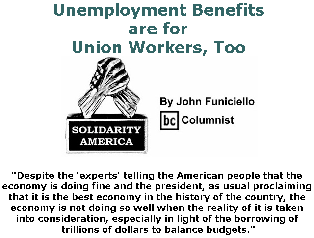 BlackCommentator.com July 11, 2019 - Issue 797: Unemployment Benefits are for Union Workers, Too - Solidarity America By John Funiciello, BC Columnist