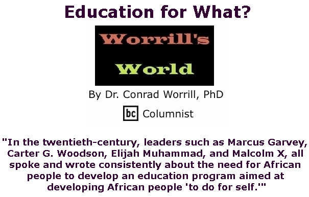 BlackCommentator.com July 11, 2019 - Issue 797: Education for What? - Worrill's World By Dr. Conrad W. Worrill, PhD, BC Columnist
