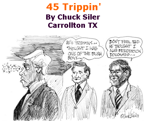 BlackCommentator.com July 18, 2019 - Issue 798: 45 Trippin' - Political Cartoon By Chuck Siler, Carrollton TX