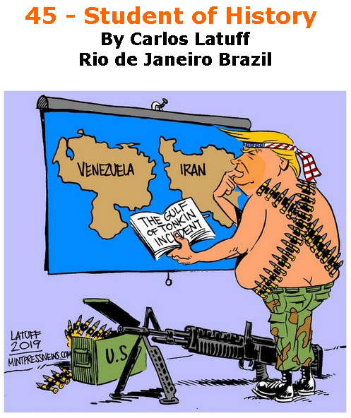 BlackCommentator.com July 25, 2019 - Issue 799: 45 - Student of History - Political Cartoon By Carlos Latuff, Rio de Janeiro Brazil