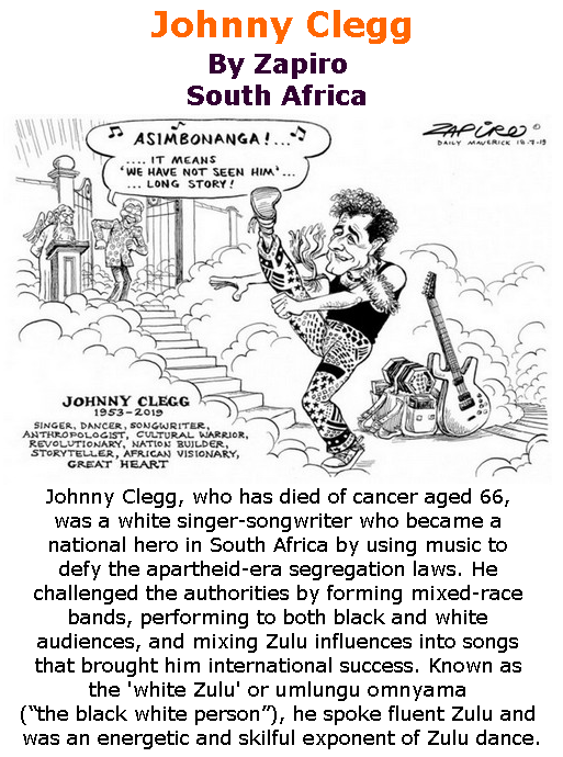 BlackCommentator.com July 25, 2019 - Issue 799: Johnny Clegg - Political Cartoon By Zapiro, South Africa