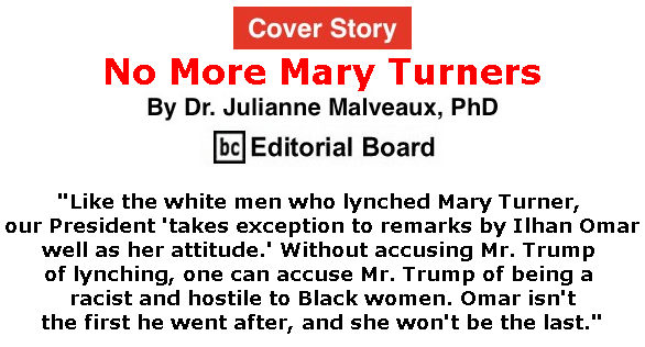 BlackCommentator.com July 25, 2019 - Issue 799 Cover Story: No More Mary Turners By Dr. Julianne Malveaux, PhD, BC Editorial Board