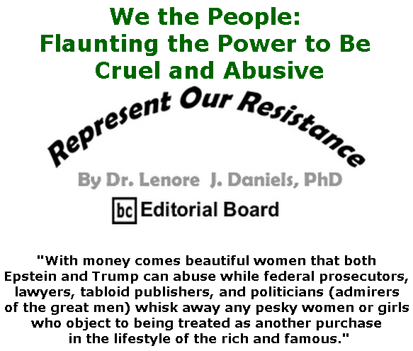 BlackCommentator.com July 25, 2019 - Issue 799: We the People: Flaunting the Power to Be Cruel and Abusive - Represent Our Resistance By Dr. Lenore Daniels, PhD, BC Editorial Board