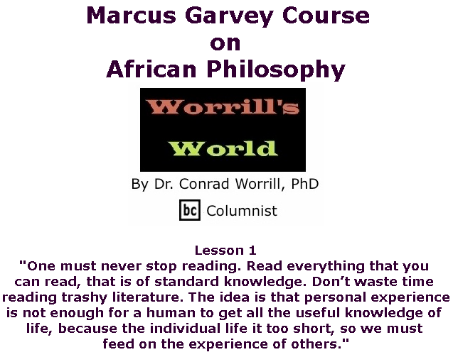 BlackCommentator.com July 25, 2019 - Issue 799: Marcus Garvey Course on African Philosophy - Worrill's World By Dr. Conrad W. Worrill, PhD, BC Columnist