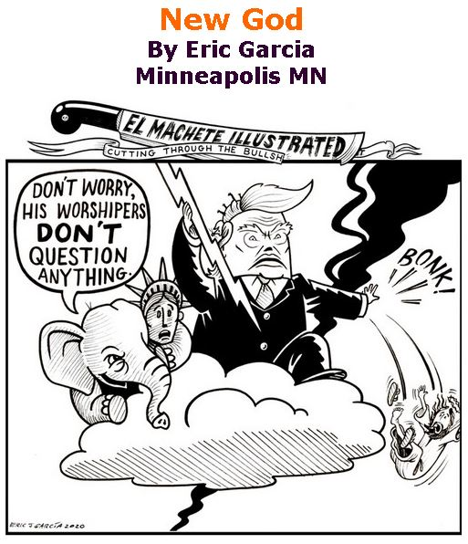 BlackCommentator.com Jan 09, 2020 - Issue 800: New God - Political Cartoon By Eric Garcia, Minneapolis MN