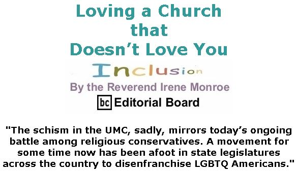 BlackCommentator.com Jan 09, 2020 - Issue 800: Loving a Church That Doesn't Love You - Inclusion By The Reverend Irene Monroe, BC Editorial Board