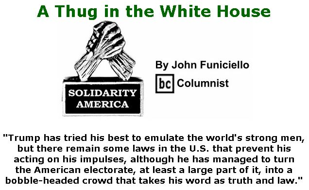 BlackCommentator.com Jan 09, 2020 - Issue 800: A Thug in the White House - Solidarity America By John Funiciello, BC Columnist