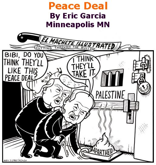 BlackCommentator.com Feb 06, 2020 - Issue 804: Peace Deal - Political Cartoon By Eric Garcia, Minneapolis MN