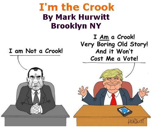 BlackCommentator.com Feb 13, 2020 - Issue 805: I'm the Crook - Political Cartoon By Mark Hurwitt, Brooklyn NY