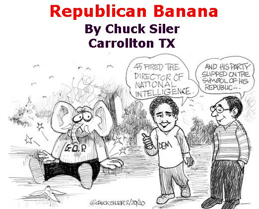 BlackCommentator.com Feb 27, 2020 - Issue 807: Republican Banana - Political Cartoon By Chuck Siler, Carrollton TX