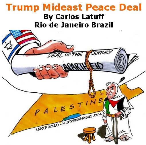 BlackCommentator.com Mar 05, 2020 - Issue 808: Trump Mideast Peace Deal - Political Cartoon By Carlos Latuff, Rio de Janeiro Brazil