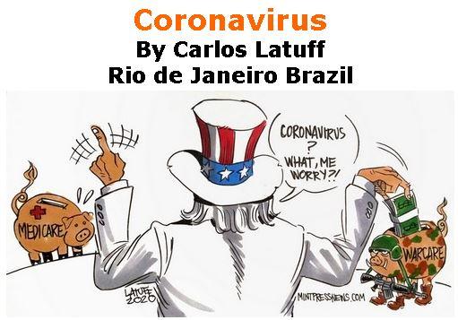 BlackCommentator.com Mar 19, 2020 - Issue 810: Coronavirus - Political Cartoon By Carlos Latuff, Rio de Janeiro Brazil