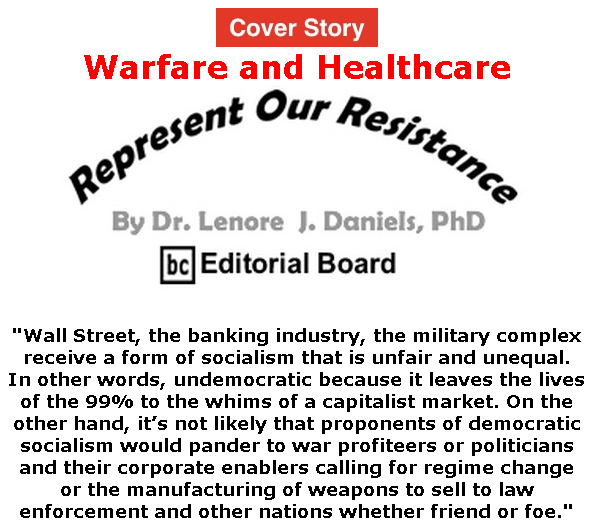 BlackCommentator.com Mar 19, 2020 - Issue 810 Cover Story: Warfare and Healthcare - Represent Our Resistance By Dr. Lenore Daniels, PhD, BC Editorial Board