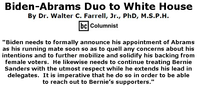 BlackCommentator.com Mar 19, 2020 - Issue 810: Biden-Abrams Duo to White House - Connecting the Dots - The Farrell Report - Defending Public Education By Dr. Walter C. Farrell, Jr., PhD, M.S.P.H., BC Columnist