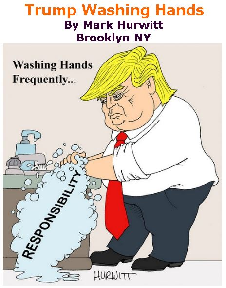 BlackCommentator.com Mar 26, 2020 - Issue 811: Trump Washing Hands - Political Cartoon By Mark Hurwitt, Brooklyn NY