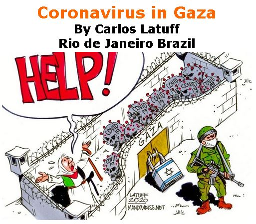 BlackCommentator.com Apr 02, 2020 - Issue 812: Coronavirus in Gaza - Political Cartoon By Carlos Latuff, Rio de Janeiro Brazil
