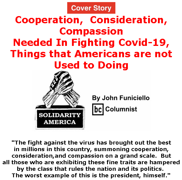 BlackCommentator.com Apr 02, 2020 - Issue 812 Cover Story: Cooperation,  Consideration, Compassion Needed In Fighting Covid-19, Things That Americans Are Not Used To Doing - Solidarity America By John Funiciello, BC Columnist