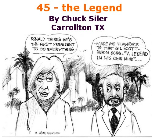 BlackCommentator.com Apr 09, 2020 - Issue 813: 45 - the Legend - Political Cartoon By Chuck Siler, Carrollton TX