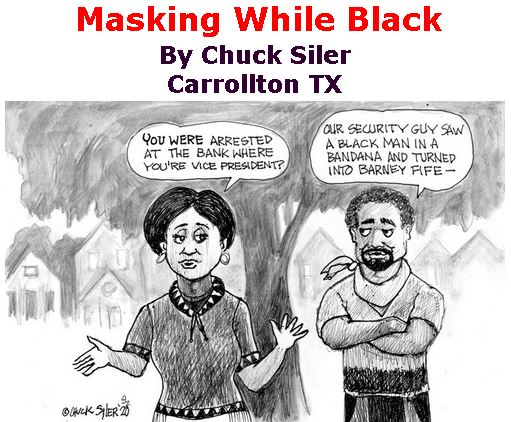 BlackCommentator.com Apr 16, 2020 - Issue 814: Masking While Black - Political Cartoon By Chuck Siler, Carrollton TX