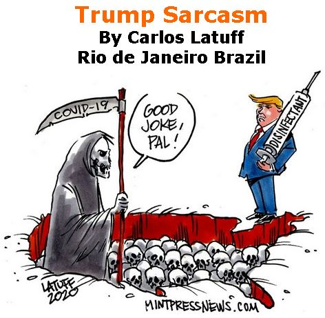 BlackCommentator.com Apr 23, 2020 - Issue 815: Trump Sarcasm - Political Cartoon By Carlos Latuff, Rio de Janeiro Brazil