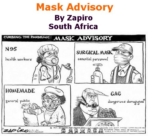 BlackCommentator.com Apr 23, 2020 - Issue 815: Mask Advisory - Political Cartoon By Zapiro, South Africa