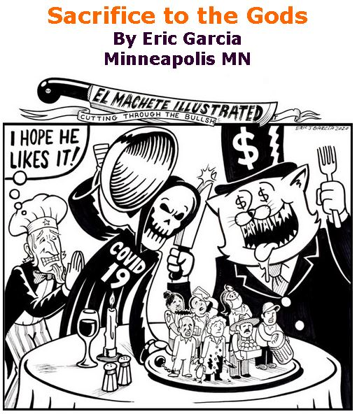 BlackCommentator.com May 07, 2020 - Issue 817: Sacrifice to the Gods - Political Cartoon By Eric Garcia, Minneapolis MN
