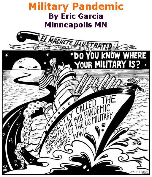BlackCommentator.com May 14, 2020 - Issue 818: Military Pandemic - Political Cartoon By Eric Garcia, Minneapolis MN