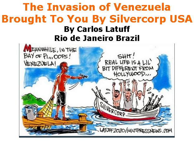 BlackCommentator.com May 14, 2020 - Issue 818: The Invasion of Venezuela, Brought To You By Silvercorp USA - Political Cartoon By Carlos Latuff, Rio de Janeiro Brazil