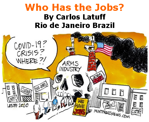 BlackCommentator.com May 21, 2020 - Issue 819: Who Has the Jobs? - Political Cartoon By Carlos Latuff, Rio de Janeiro Brazil