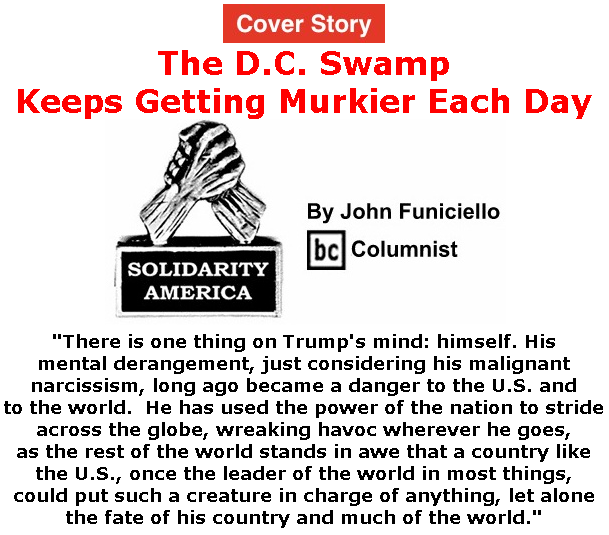 BlackCommentator.com May 21, 2020 - Issue 819 Cover Story: The D.C. Swamp Keeps Getting Murkier Each Day - Solidarity America By John Funiciello, BC Columnist