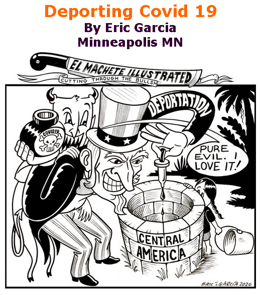 BlackCommentator.com May 28, 2020 - Issue 820: Deporting Covid 19 - Political Cartoon By Eric Garcia, Minneapolis MN