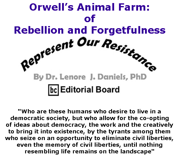 BlackCommentator.com May 28, 2020 - Issue 820: Orwell's Animal Farm: Of Rebellion and Forgetfulness - Represent Our Resistance By Dr. Lenore Daniels, PhD, BC Editorial Board