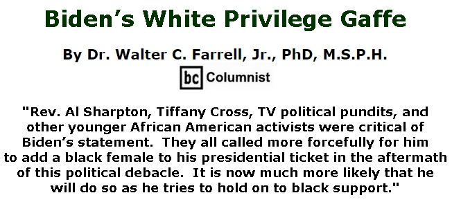 BlackCommentator.com May 28, 2020 - Issue 820: Biden's White Privilege Gaffe - Connecting the Dots - The Farrell Report - Defending Public Education By Dr. Walter C. Farrell, Jr., PhD, M.S.P.H., BC Columnist
