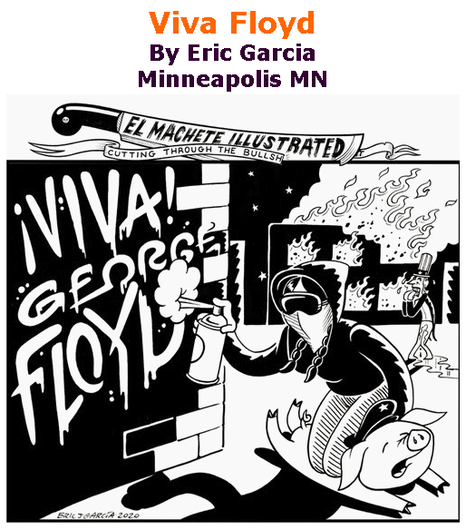 BlackCommentator.com June 04, 2020 - Issue 821: Viva Floyd - Political Cartoon By Eric Garcia, Minneapolis MN