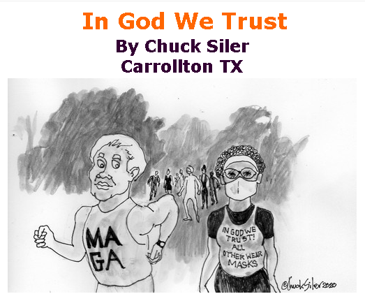 BlackCommentator.com June 11, 2020 - Issue 822: In God We Trust - Political Cartoon By Chuck Siler, Carrollton TX