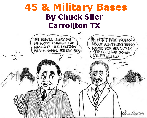 BlackCommentator.com June 18, 2020 - Issue 823: 45 & Military Bases - Political Cartoon By Chuck Siler, Carrollton TX