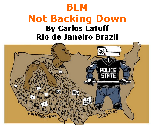 BlackCommentator.com June 25, 2020 - Issue 824: BLM - Not Backing Down - Political Cartoon By Carlos Latuff, Rio de Janeiro Brazil