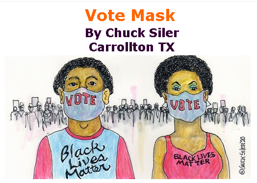 BlackCommentator.com June 25, 2020 - Issue 824: Vote Mask - Political Cartoon By Chuck Siler, Carrollton TX
