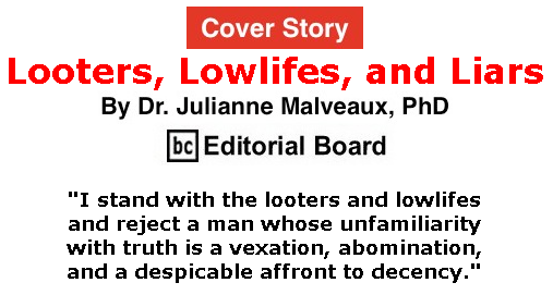 BlackCommentator.com June 25, 2020 - Issue 824 Cover Story: Looters, Lowlifes, and Liars By Dr. Julianne Malveaux, PhD, BC Editorial Board