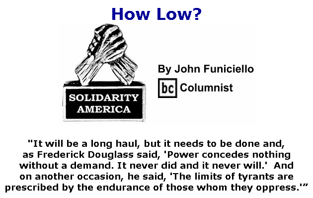 BlackCommentator.com June 25, 2020 - Issue 824: How Low? - Solidarity America By John Funiciello, BC Columnist