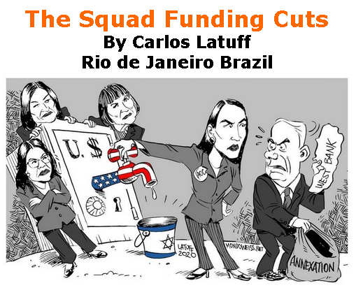 BlackCommentator.com July 09, 2020 - Issue 826: The Squad Funding Cuts - Political Cartoon By Carlos Latuff, Rio de Janeiro Brazil