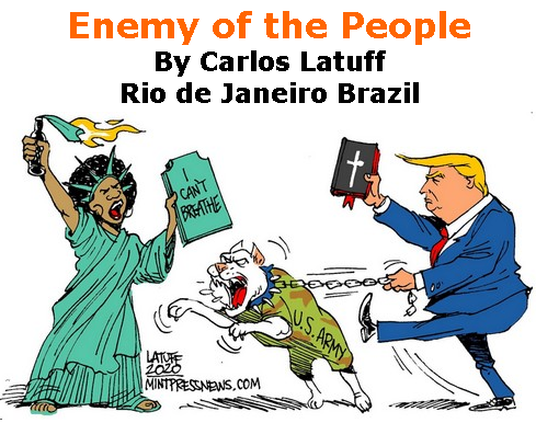BlackCommentator.com July 16, 2020 - Issue 827: Enemy of the People - Political Cartoon By Carlos Latuff, Rio de Janeiro Brazil