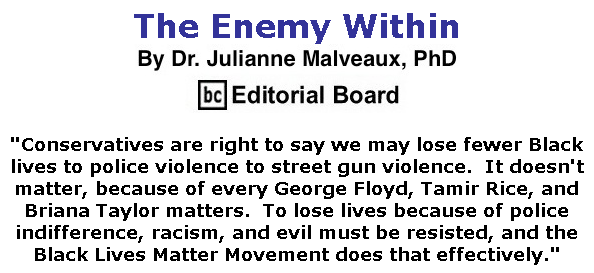 BlackCommentator.com July 16, 2020 - Issue 827: The Enemy Within By Dr. Julianne Malveaux, PhD, BC Editorial Board