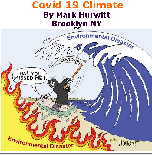 BlackCommentator.com July 30, 2020 - Issue 829: Covid 19 Climate - Political Cartoon By Mark Hurwitt, Brooklyn NY