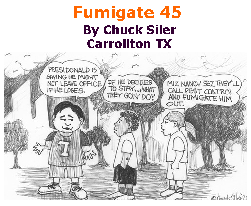 BlackCommentator.com July 30, 2020 - Issue 829: Fumigate 45 - Political Cartoon By Chuck Siler, Carrollton TX