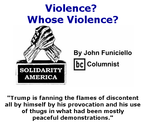 BlackCommentator.com July 30, 2020 - Issue 829: Violence? Whose Violence? - Solidarity America By John Funiciello, BC Columnist