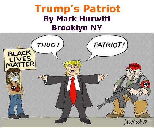 BlackCommentator.com Sept 10, 2020 - Issue 832: Trump's Patriot - Political Cartoon By Mark Hurwitt, Brooklyn NY