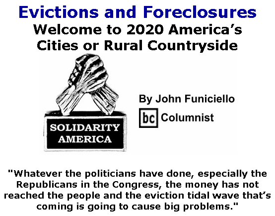BlackCommentator.com Sept 17, 2020 - Issue 833: Evictions and Foreclosures: Welcome to 2020 America's Cities or Rural Countryside - Solidarity America By John Funiciello, BC Columnist