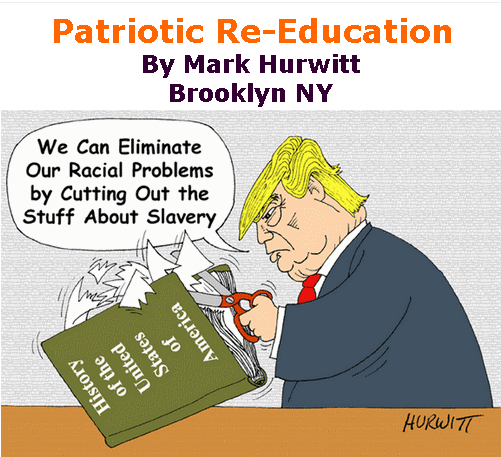BlackCommentator.com Sept 24, 2020 - Issue 834: Patriotic Re-Education - Political Cartoon By Mark Hurwitt, Brooklyn NY